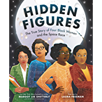 Hidden Figures: The American Dream and the Untold Story of the Black Women Mathematicians Who Helped Win the Space Race…