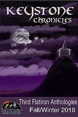 Keystone Chronicles (Third Flatiron Anthologies Book 17) Kindle Edition