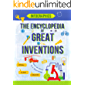 The Encyclopedia of Great Inventions: Amazing Inventions in Facts & Figures (Infographics for Kids Book 3)