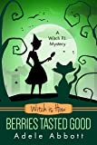 Witch Is How Berries Tasted Good (A Witch P.I. Mystery, Band 26)