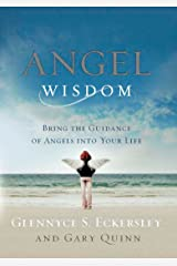 Angel Wisdom: Bring the Guidance of Angels Into Your Life Paperback