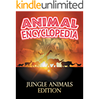 ANIMAL ENCYCLOPEDIA: Jungle Animals Edition: Wildlife Books for Kids (Children's Animal Books)