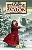 Die Priesterin von Avalon: Roman