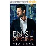En Su Oficina: Novela Romántica Contemporánea (Spanish Edition)