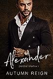 Alexander: A Dark Mafia Arranged Marriage (Zakone Bratva Book 1)