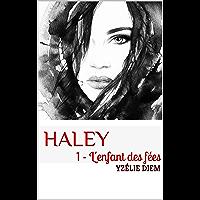 Haley: 1 - L'enfant des fées