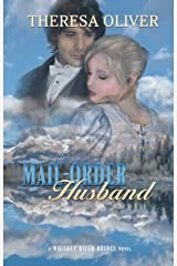 Mail-Order Husband: Sweet Historical Romance (Whiskey River Brides Book 2) Kindle Edition