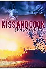 Kiss and Cook: Hochzeit nach Plan Kindle Ausgabe