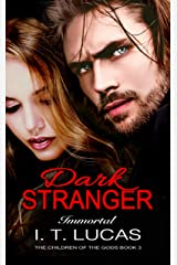 Dark Stranger Immortal (The Children Of The Gods Paranormal Romance Series Book 3) Kindle Edition