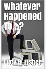 Whatever Happened To...? Kindle Edition
