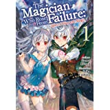 The Magician Who Rose From Failure: Volume 1 (English Edition)