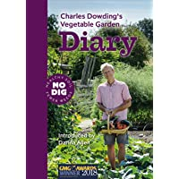 Charles Dowding's Vegetable Garden Diary: No Dig, Healthy Soil, Fewer Weeds: No Dig, Healthy Soil, Fewer Weeds, 3rd…