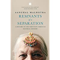 Remnants of a Separation: A History of the Partition through Material Memory: A history of the partition through…