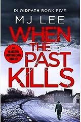 When the Past Kills (DI Ridpath Crime Thriller Book 5) Kindle Edition