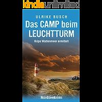 Das Camp beim Leuchtturm: Nordseekrimi (Kripo Wattenmeer ermittelt 7)