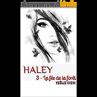 Haley : 3 - La fée de la forêt