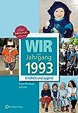 Wir vom Jahrgang 1993 - Kindheit und Jugend (Jahrgangsbände)