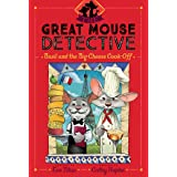 Basil and the Big Cheese Cook-Off (Volume 6) (The Great Mouse Detective)