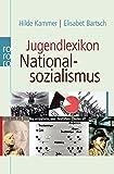 Jugendlexikon Nationalsozialismus: Begriffe aus der Zeit der Gewaltherrschaft 1933 - 1945