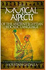 The Musical Aspects of the Ancient Egyptian Vocalic Language Paperback