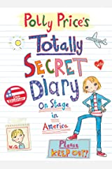 Polly Price's Totally Secret Diary: On Stage in America (My Totally Secret Diary) Paperback