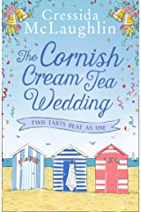 The Cornish Cream Tea Wedding: Part Two – Two Tarts Beat as One: the perfect uplifting and heartwarming Cornish romance for summer 2021 (The Cornish Cream Tea series Book 4) Kindle Edition