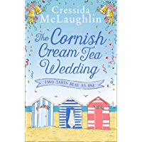 The Cornish Cream Tea Wedding: Part Two – Two Tarts Beat as One: the perfect uplifting and heartwarming Cornish romance…