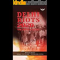 Delhi Riots 2020: The Untold Story