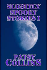 Slightly Spooky Stories I: A collection of 25 short stories Kindle Edition