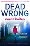 Dead Wrong: An absolutely gripping and suspenseful serial killer thriller (Maggie Jamieson thriller, Book 2)