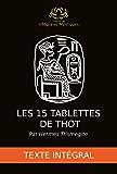 Les 15 tablettes de Thot (Hermes Trismegite)  - Texte intégral: Collection des Intégrales Mystiques (Les Intégrales Mystiques t. 2)