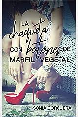 LA CHAQUETA CON BOTONES DE MARFIL VEGETAL: Una novela romántica inspirada en el New York de los 90 Versión Kindle