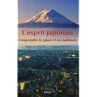 L'esprit japonais: Comprendre la Japon et ses habitants