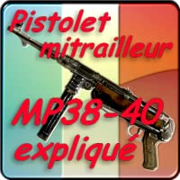 German MP40 explained (FRENCH VERSION)
