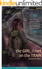 The GIRL, I met on the TRAIN