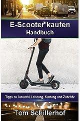 E-Scooter kaufen - Handbuch: Tipps zu Auswahl, Leistung, Nutzung und Zubehör Kindle Ausgabe