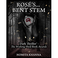 ROSE'S BENT STEM: 'Dark thriller with a strong plot,' -The Wishing Shelf Book Awards