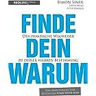 Finde dein Warum: Der praktische Wegweiser zu deiner wahren Bestimmung (German Edition)