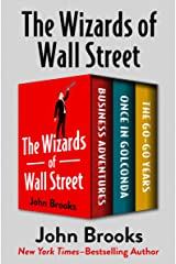 The Wizards of Wall Street: Business Adventures, Once in Golconda, and The Go-Go Years (English Edition) Versión Kindle