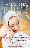 The Amish Single Mother: Amish Romance (Amish Misfits Book 4) (English Edition)
