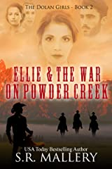 Ellie & The War On Powder Creek (The Dolan Girls Book 2) Kindle Edition