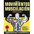 Guía de los movimientos de musculación DESCRIPCIÓN ANATÓMICA (Color) (Deportes)
