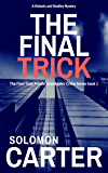 The Final Trick: Final Trick Private Investigator Crime Thriller Series Book 1 (English Edition)
