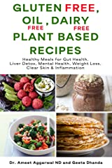 Gluten Free, Oil Free, Dairy Free, Plant Based Recipes: Healthy Meals For Gut Health, Liver Detox, Mental Health, Weight Loss, Clear Skin & Inflammation ... CURE YOUR MIND Book 4) (English Edition) Formato Kindle