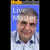 Live Master: Strategia, attrezzatura, software per condurre delle live di qualità (Video Marketing Vol. 1)