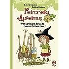 Petronella Apfelmus - Wer schleicht denn da durchs Erdbeerbeet?: Erstleser. Band 2 (German Edition)