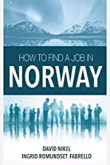 How to Find a Job in Norway Kindle Edition