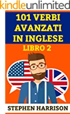 101 Verbi Avanzati in Inglese - Libro 2 (INGLESE AVANZATO)