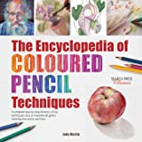 Encyclopedia of Coloured Pencil Techniques, The: A complete step-by-step directory of key techniques, plus an inspirational g