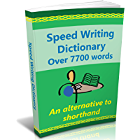 Speed Writing Dictionary- over 7700 words, an alternative to shorthand.: The Bakerwrite system for faster note taking…